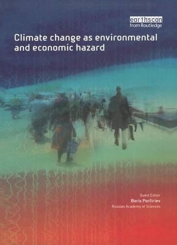 9781138970922: Climate Change as Environmental and Economic Hazard (Environmental Hazards Series)