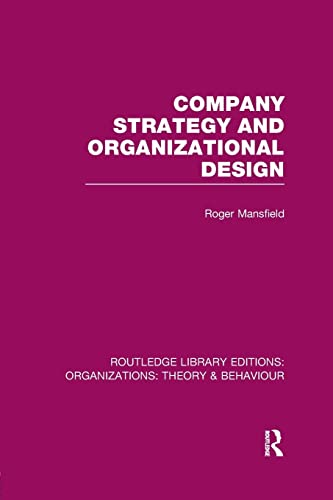 9781138971318: Company Strategy and Organizational Design (RLE: Organizations) (Routledge Library Editions: Organizations)