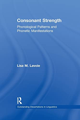 9781138971578: Consonant Strength: Phonological Patterns and Phonetic Manifestations (Outstanding Dissertations in Linguistics)