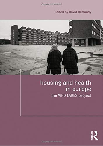 9781138972001: Housing and Health in Europe: The WHO LARES project (Housing and Society Series)