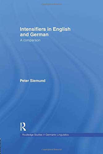9781138972919: Intensifiers in English and German: A Comparison (Routledge Studies in Germanic Linguistics)