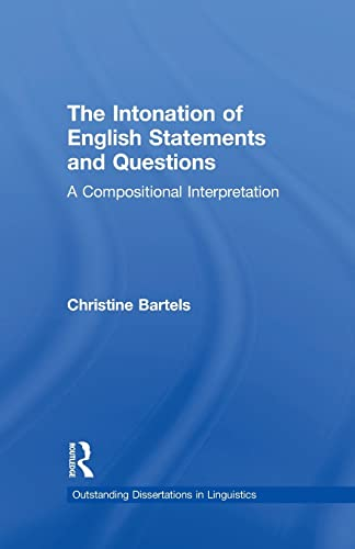 9781138973220: The Intonation of English Statements and Questions: A Compositional Interpretation (Outstanding Dissertations in Linguistics)
