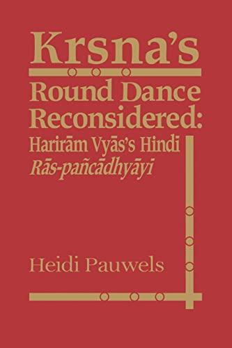 9781138974128: Krsna's Round Dance Reconsidered: Hariram Vyas's Hindi Ras-pancadhyayi