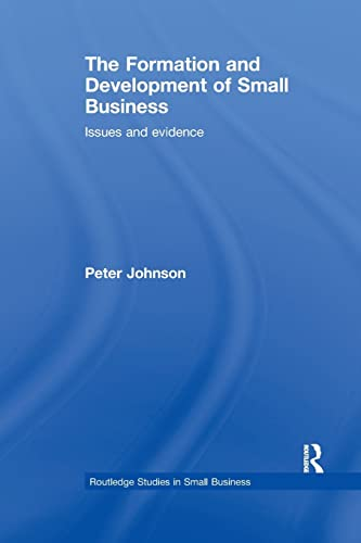 9781138974531: The Formation and Development of Small Business: Issues and Evidence (Routledge Studies in Small Business)