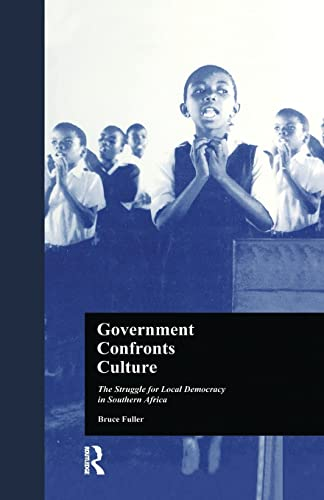 9781138975392: Government Confronts Culture: The Struggle for Local Democracy in Southern Africa (States and Societies)