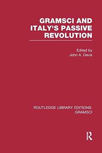 9781138975439: Gramsci (RLE: Gramsci): And Italy's Passive Revolution (Routledge Library Editions: Gramsci)