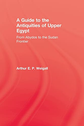9781138975576: A Guide to the Antiquities of Upper Egypt (Kegan Paul Library of Ancient Egypt)