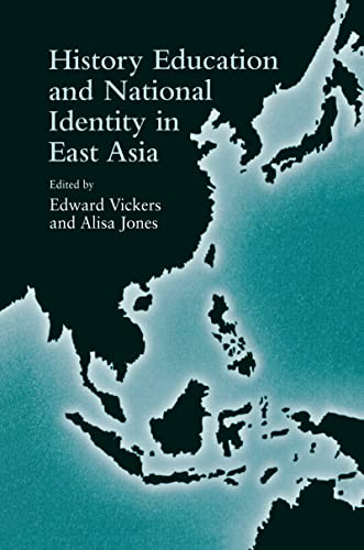 9781138976023: History Education and National Identity in East Asia (Reference Books in International Education)
