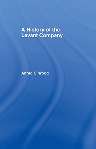9781138976191: A History of the Levant Company