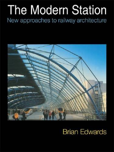 9781138976337: The Modern Station: New Approaches to Railway Architecture