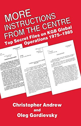9781138976443: More Instructions from the Centre: Top Secret Files on KGB Global Operations 1975-1985