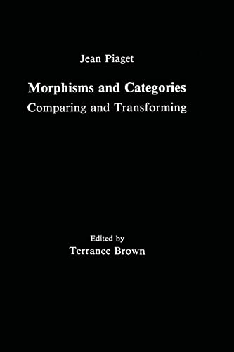 9781138976450: Morphisms and Categories: Comparing and Transforming