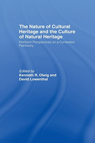 The Nature of Cultural Heritage, and the Culture of Natural Heritage: LOWENTHAL, DAVID