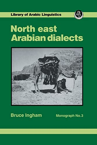 North East Arabian Dialects Mono (Paperback): Bruce Ingham