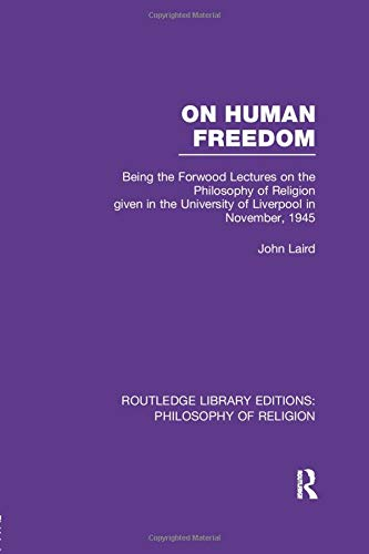 9781138977501: On Human Freedom: Being the Forwood Lectures on the Philosophy of Religion Given in the University of Liverpool in November, 1945 (Routledge Library Editions: Philosophy of Religion)