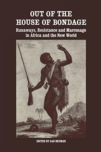 9781138977839: Out of the House of Bondage: Runaways, Resistance and Marronage in Africa and the New World