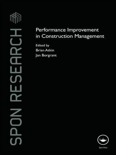 Performance Improvement in Construction Management: ATKIN, BRIAN; BORGBRANT,