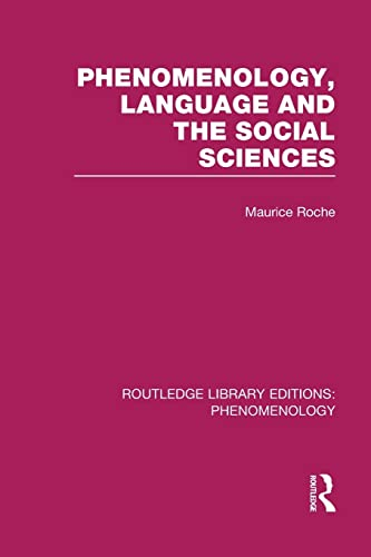 Phenomenology, Language and the Social Sciences: ROCHE, MAURICE
