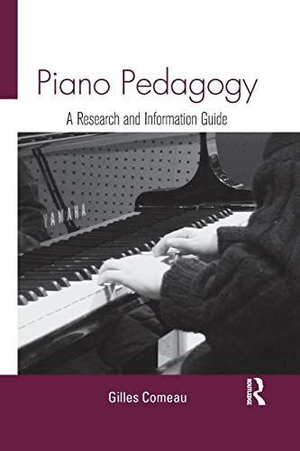 Piano Pedagogy: A Research and Information Guide: Comeau, Gilles