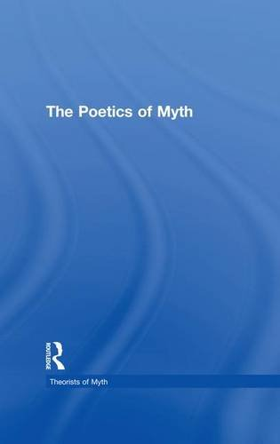 9781138978607: The Poetics of Myth (Theorists of Myth)