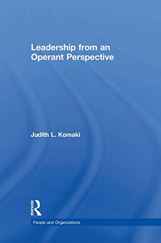 Leadership from an Operant Perspective: Komaki,Judith L.