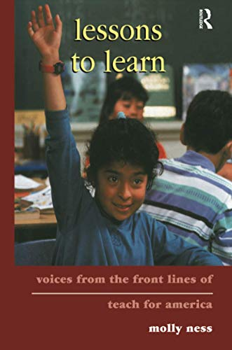 9781138979727: Lessons to Learn: Voices from the Front Lines of Teach for America