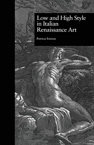 9781138980105: Low and High Style in Italian Renaissance Art (Garland Studies in the Renaissance)