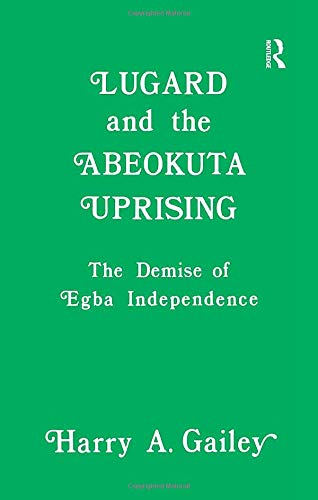 9781138980112: Lugard and the Abeokuta Uprising: The Demise of Egba Independence