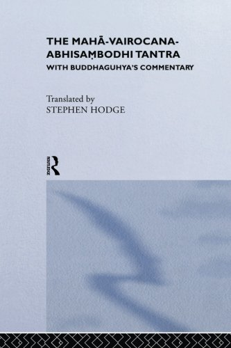 9781138980150: The Maha-Vairocana-Abhisambodhi Tantra: With Buddhaguhya's Commentary (Curzon Studies in Tantric Traditions)