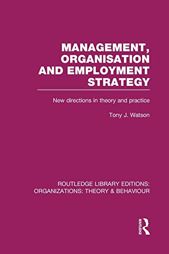 9781138980303: Management Organization and Employment Strategy (RLE: Organizations): New Directions in Theory and Practice (Routledge Library Editions: Organizations)