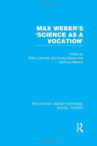 9781138980600: Max Weber's 'Science as a Vocation' (Routledge Library Editions: Social Theory)