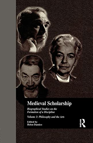 9781138980792: Medieval Scholarship: Biographical Studies on the Formation of a Discipline: Religion and Art (Garland Library of Medieval Literature)
