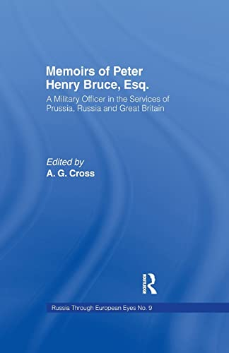 Memoirs of Peter Henry Bruce, Esq., a Military Officer in the Services of Prussia, Russia & ...