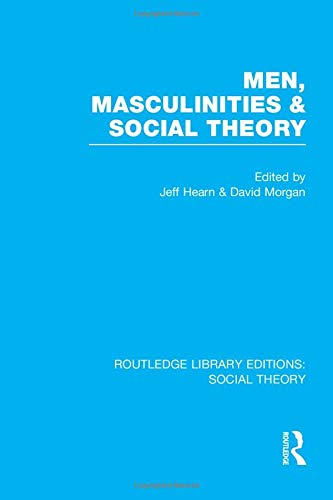 9781138980914: Men, Masculinities and Social Theory (RLE Social Theory) (Routledge Library Editions: Social Theory)