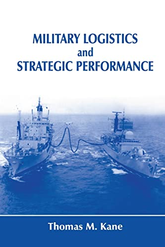 9781138981119: Military Logistics and Strategic Performance (Strategy and History)