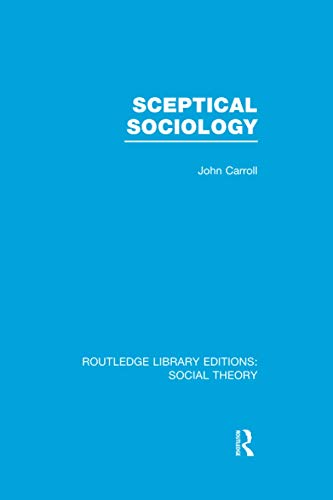 9781138981348: Sceptical Sociology (RLE Social Theory) (Routledge Library Editions: Social Theory)
