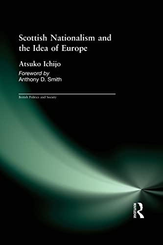 9781138981492: Scottish Nationalism and the Idea of Europe: Concepts of Europe and the Nation (British Politics and Society)