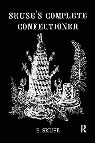Skuse s Complete Confectioner (Paperback): E. Skuse