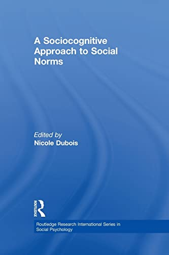 A Sociocognitive Approach to Social Norms (Routledge