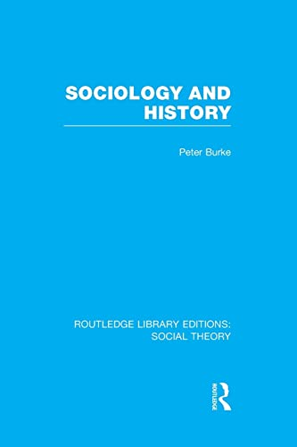 9781138982482: Sociology and History (RLE Social Theory) (Routledge Library Editions: Social Theory)