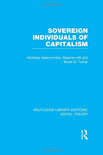 9781138982673: Sovereign Individuals of Capitalism (Routledge Library Editions: Social Theory)