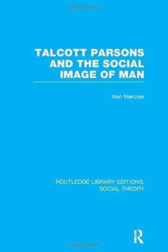 Talcott Parsons and the Social Image of: MENZIES, KEN