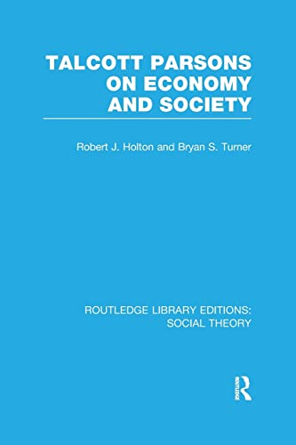 9781138983540: Talcott Parsons on Economy and Society (Routledge Library Editions: Social Theory)