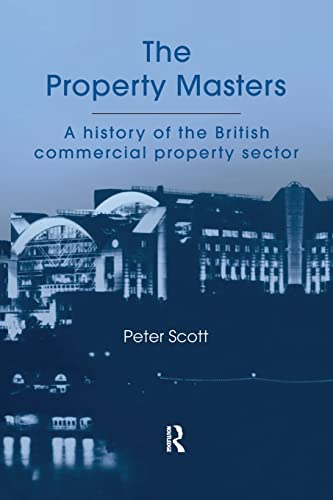 9781138983991: The Property Masters: A history of the British commercial property sector