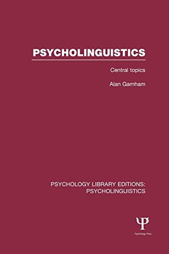 Psycholinguistics (PLE: Psycholinguistics): Alan Garnham