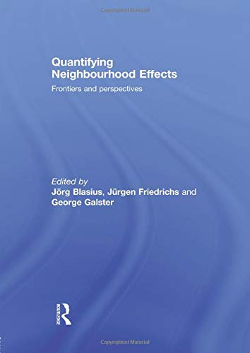 9781138984356: Quantifying Neighbourhood Effects: Frontiers and perspectives