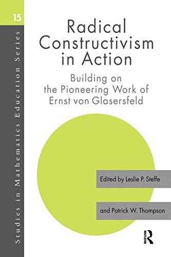 9781138984479: Radical Constructivism in Action: Building on the Pioneering Work of Ernst von Glasersfeld
