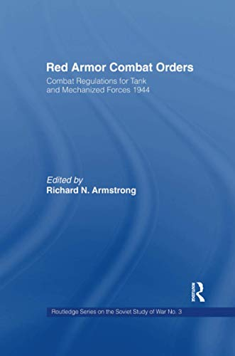 9781138984783: Red Armor Combat Orders: Combat Regulations for Tank and Mechanised Forces 1944 (Soviet (Russian) Study of War)