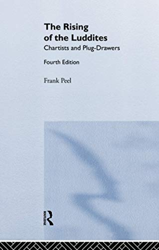 9781138985469: The Rising of the Luddites: Chartists and Plug-Drawers