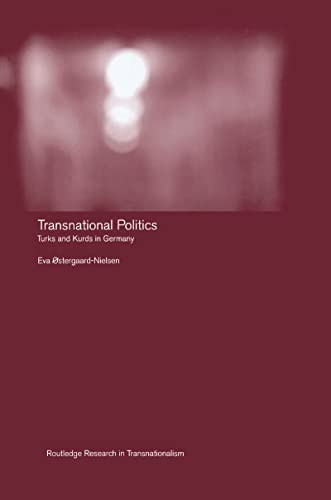9781138985971: Transnational Politics: The case of Turks and Kurds in Germany (Routledge Research in Transnationalism)